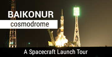 Baikonur Space Launch Tour
