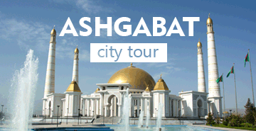 One-day tour to Ashgabat - Glittering Capital of Turkmenistan