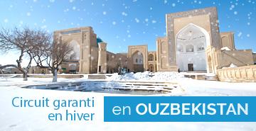 Circuit garanti en Ouzbékistan en hiver