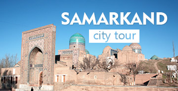 Samarkand City Tour: one-day trip and excursion